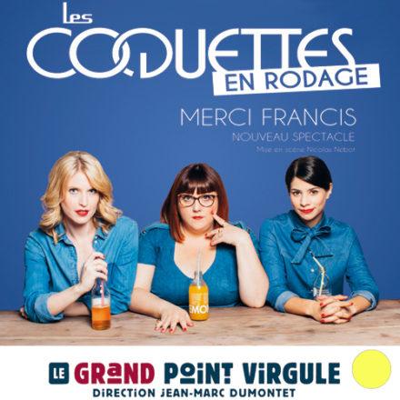 Les Coquettes – Merci Francis (en rodage)