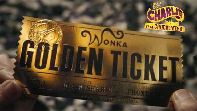 Charlie et la Chocolaterie - Golden Ticket