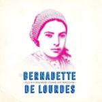 Saison 2 pour Bernadette de Lourdes