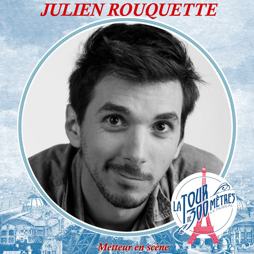 Julien Rouquette - Metteur en scène