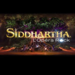 Nouvelle Bande Annonce Siddhartha, l'Opéra Rock