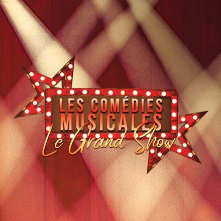 Les Comédies Musicales – Le Grand Show