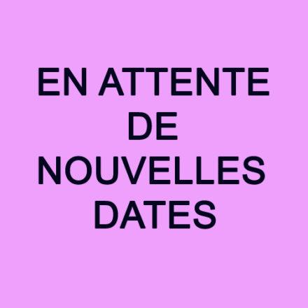 En attente de nouvelles dates
