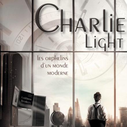 Charlie Light – Les Orphelins d'un Monde Moderne