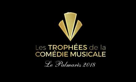 Les lauréats 2018 des Trophées de la Comédie Musicale