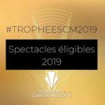 Les spectacles éligibles aux Trophées 2019
