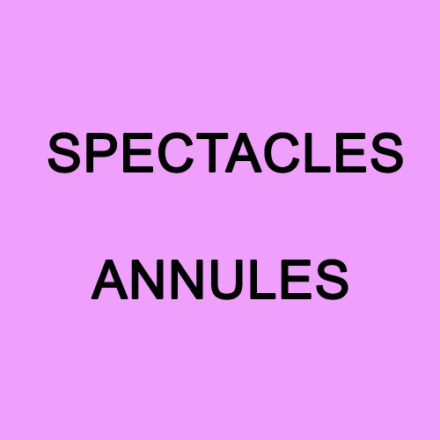 Spectacles annulés